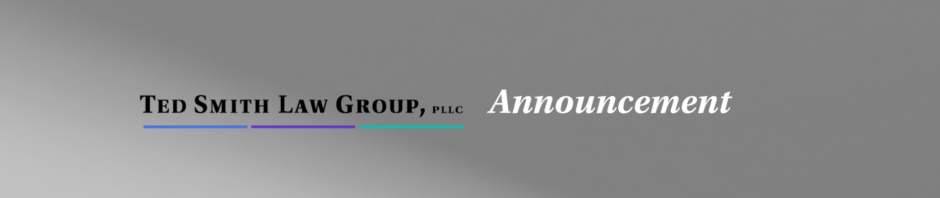 Ted Smith Law Group Announcement